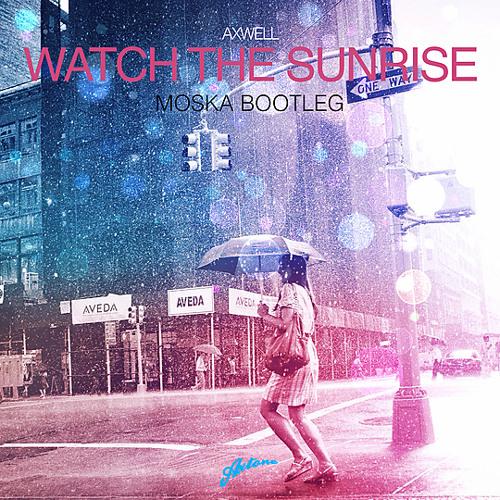 Axwell - Watch The Sunrise (Moska Bootleg)Free Download