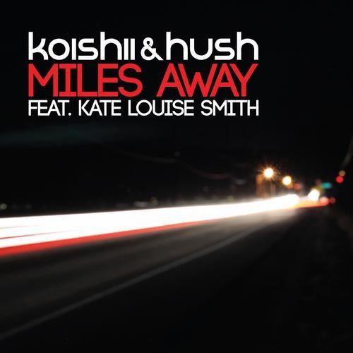 Koishii & Hush - Miles Away feat. Kate Louise Smith (Harmonic Agenda Remix) - Preview