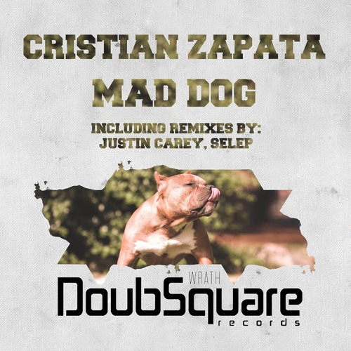 Cristian Zapata - Mad Dog (Justin Carey Remix) [DoubSquare Records] // OUT NOW!
