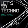 Let's Go Techno Podcast 022 with Eric Sneo