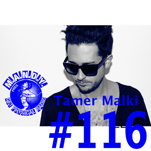 Tamer Malki - M.A.N.D.Y. Presents Get Physical Radio - Tunnel FM