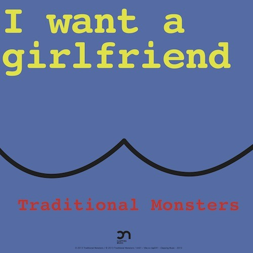 Traditional Monsters - I Want a Girlfriend