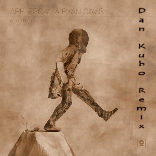 Applescal & Ryan Davis - Creatures (Dan Kubo Remix)