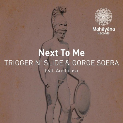 Trigger N' Slide & Gorge Soera - Next To Me Ft. Arethousa (Jojo Rose Remix) [Mahayana Records]