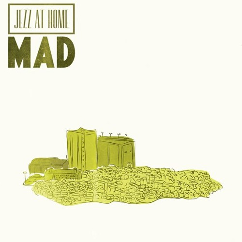 Jezz at Home / Mad