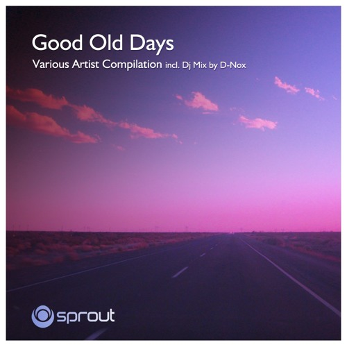 """Good Old Days"" best of Sprout - Dj Mix by D-Nox"