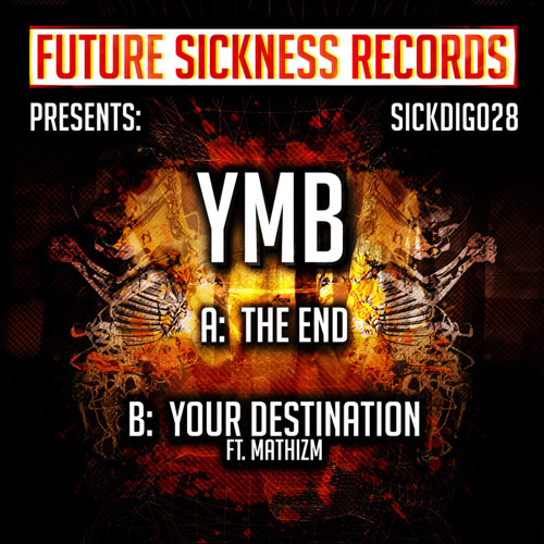 YMB & Mathizm - Your Destination [OUT NOW ON FUTURE SICKNESS]