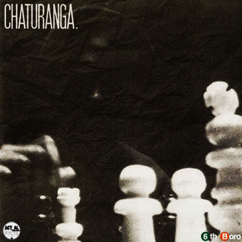 6THBORO - Chaturanga - 01 White Gloves...OUT NOW @ http://actualfactsrec.bandcamp.com/
