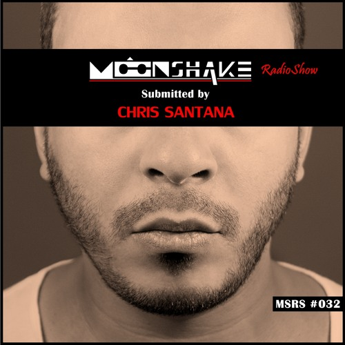 MoonShake RadioShow by Chris Santana episode32