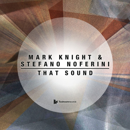 Mark Knight & Stefano Noferini - 'That Sound' - OUT NOW