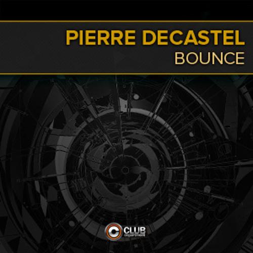 Pierre Decastel - Bounce (Short edit)