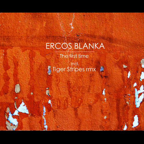Ercos Blanka - The First Time (Original Mix)