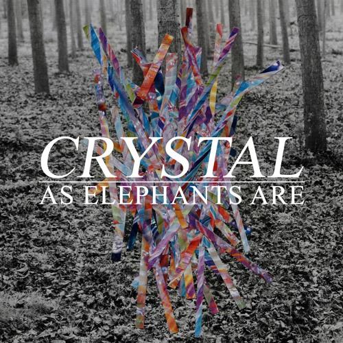As Elephants Are - Crystal (Pixel Fix Remix)