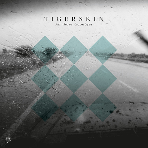 Tigerskin | All Those Goodbyes | Dirt Crew Recordings