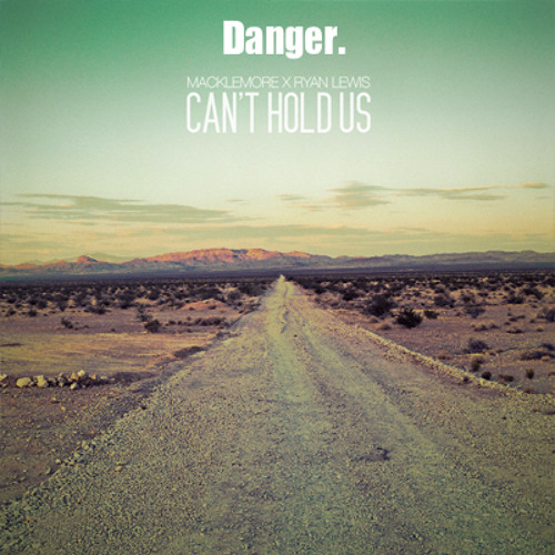 Macklemore & Ryan Lewis - Can't Hold Us (Danger. Edit) (DEMO)