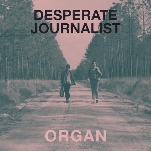Desperate Journalist - Organ