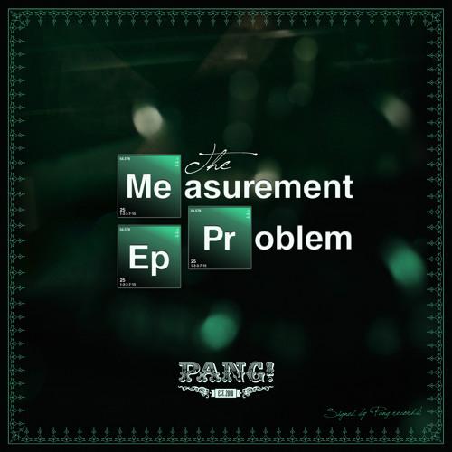 The Measurement Problem (Original Mix)