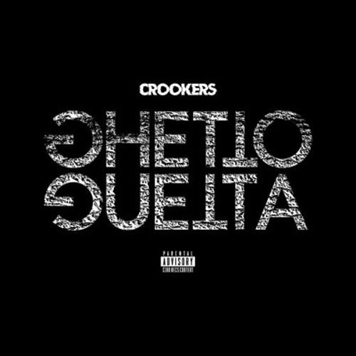 CROOKERS #GHETTOGUETTA