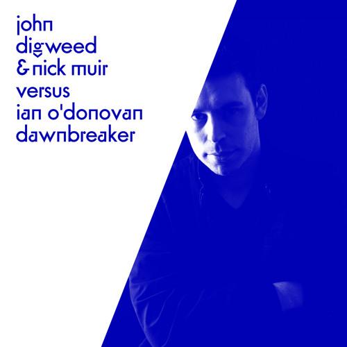 John Digweed & Nick Muir Vs Ian O'Donovan - Dawnbreaker [Bedrock] snippet *Out now*