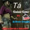 Loubet E Conrado E Aleksandro -Tá Rodada ( Remix By Dj Bruno Granado)
