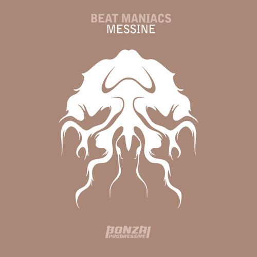 Beat Maniacs - Messine (Bonzai Progressive)