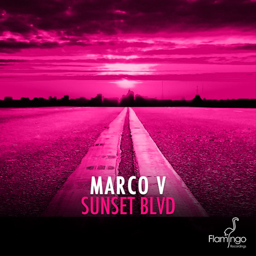 Marco V - Sunset BLVD OUT NOW [Flamingo Recordings]