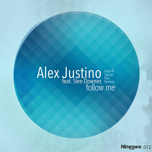 Alex Justino feat. Stee Downes - Follow me (PAO Remix)