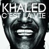 Khaled (c'est la vie)