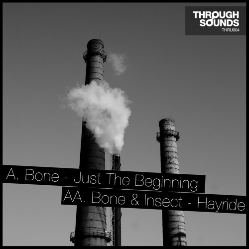 Bone - Just The Beginning [THRU004] OUT ON 07/10/2013