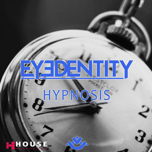 Hypnosis by Eyedentity - House.NET Exclusive