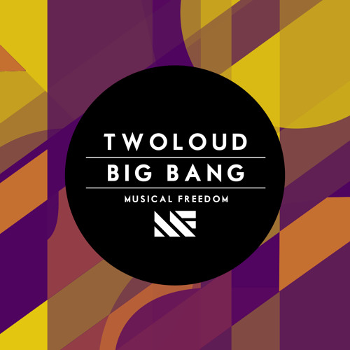 twoloud - Big Bang (Original Mix)