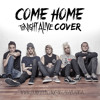 Come Home (Originally by Tonight Alive)