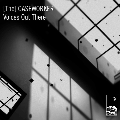[The] Caseworker - 'Voices Out There'