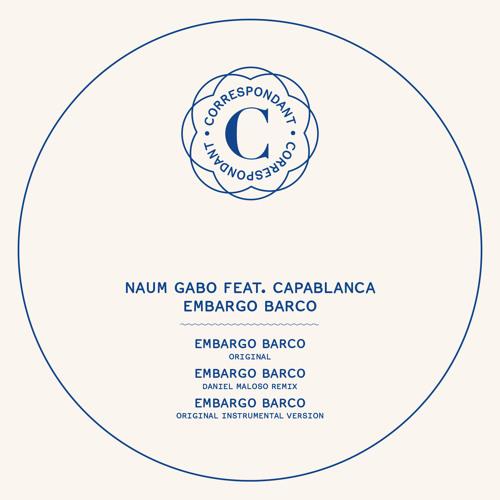 Naum Gabo Feat Capablanca - Embargo Barco- Daniel Maloso Remix