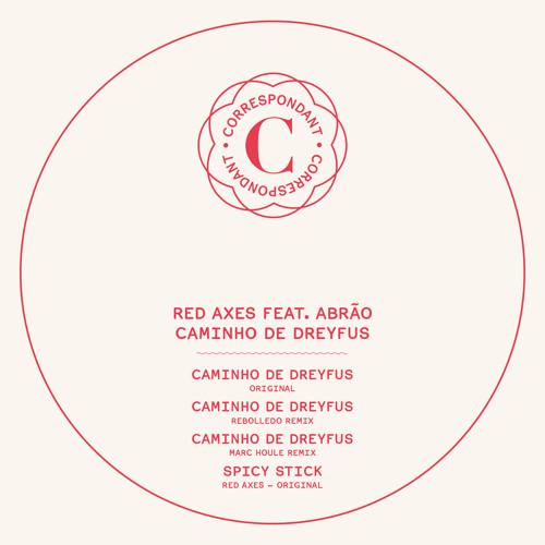 Red Axes feat. Abrão - Caminho De Dreyfus - Rebolledo Remix