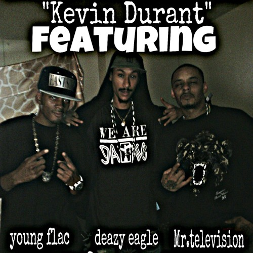 Kevin Durant..mrtv Ft.deazy Eagle N Young Flac