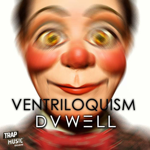Ventriloquism by Duwell - TrapMusic.NET Exclusive