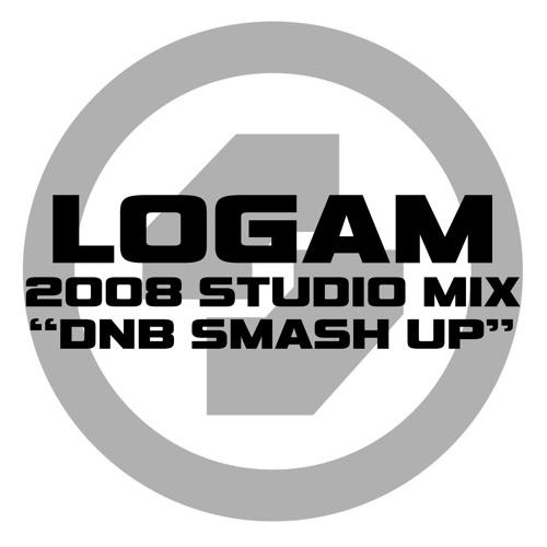 "LOGAM - 2008 STUDIO MIX ""DNB SMASH UP"""