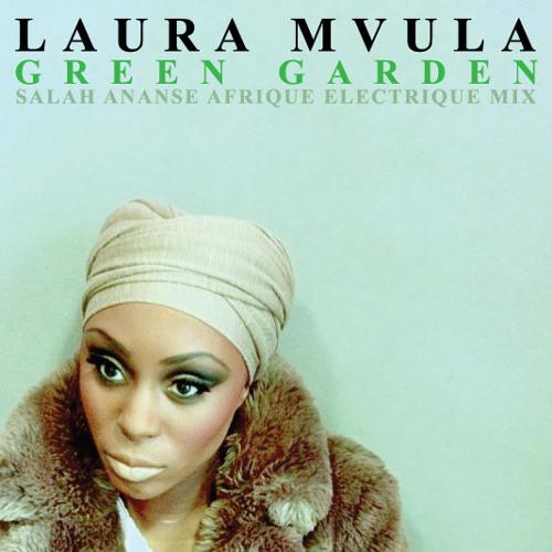 Laura Mvula- Green Garden (Salah Ananse Afrique Electrique Mix)