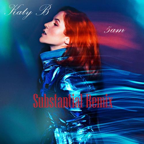 Katy B - 5am (Substantial Remix)