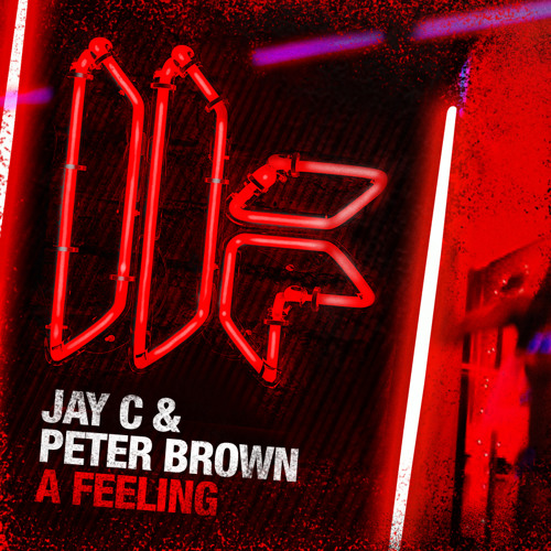 Jay C & Peter Brown - A Feeling - Toolroom Records
