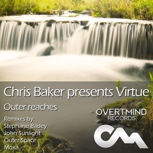 Chris Baker Presents Virtue - Outer Reaches (Original Mix) (Released October 31st)