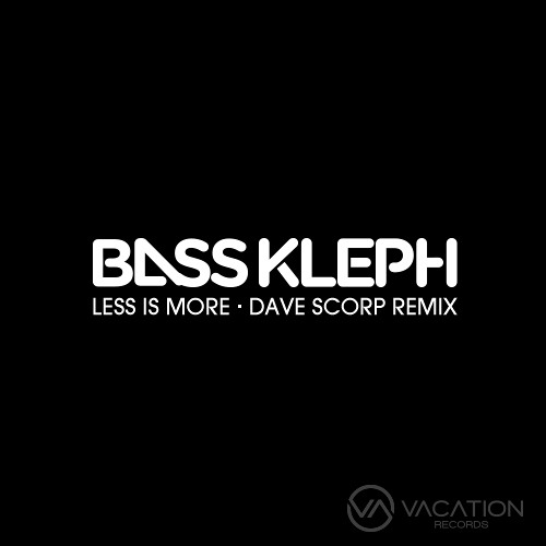 Bass Kleph - Less Is More (Dave Scorp Remix)