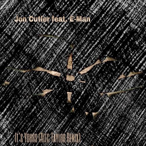 Jon Cutler feat. E-Man - It´s Yours (Alec Taylor Remix)