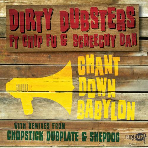 Chant Down Babylon (Shepdog remix) - Dirty Dubsters ft Chip Fu & Screechy Dan
