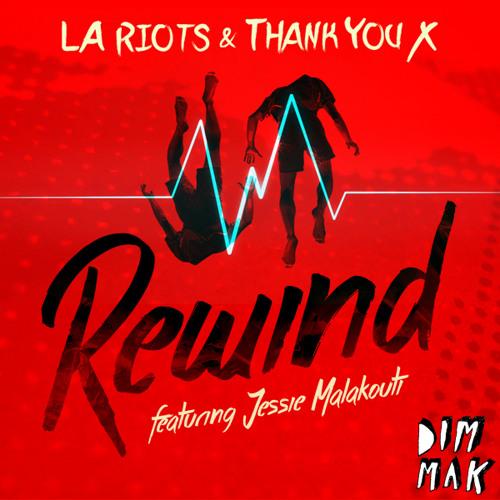 LA Riots & ThankYouX feat. Jessie Malakouti - Rewind [PREVIEW]