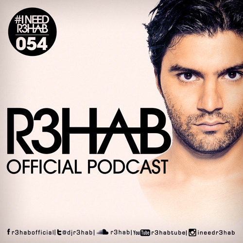 R3HAB - I NEED R3HAB 054 (Including Guestmix Vicetone)