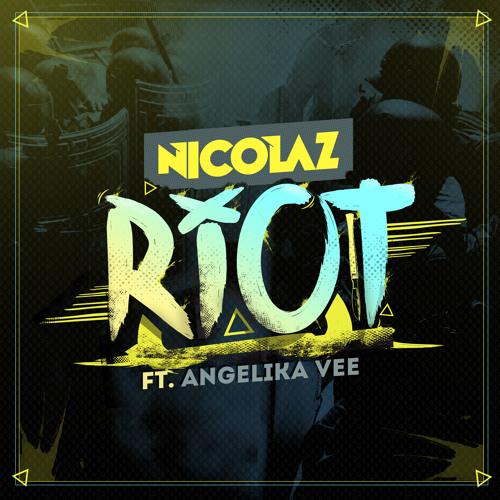 Nicolaz feat. Angelika Vee - Riot (Original Mix)