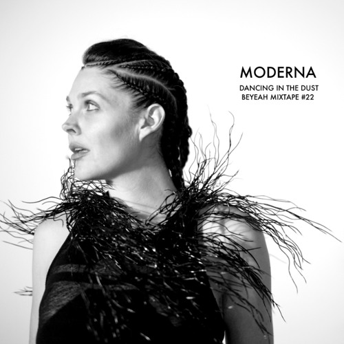 Beyeah Mixtape Act#22: Moderna - Dancing In The Dust