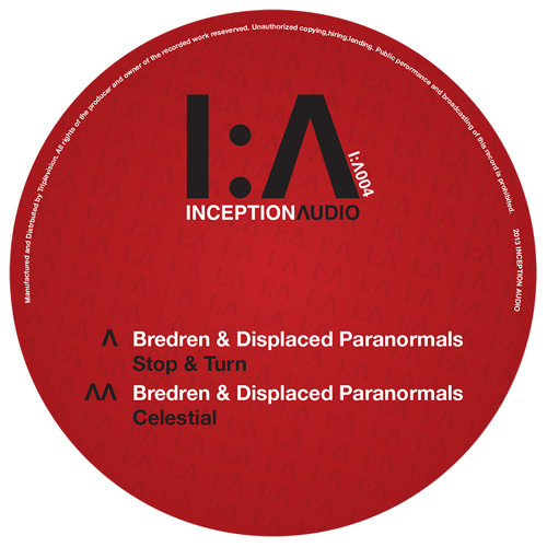 Inception Λudio - Bredren & Displaced Paranormals - Stop & Turn - IA004 (Vinyl & MP3)